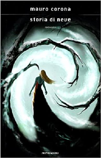 Libri da leggere in vacanza.  Consiglio di lettura in montagna numero 2 Storia di Neve  - Mauro Corona