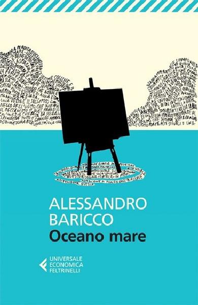 Libri da leggere in vacanza.  Consiglio di lettura al mare numero 2 Oceano Mare – Alessandro Baricco