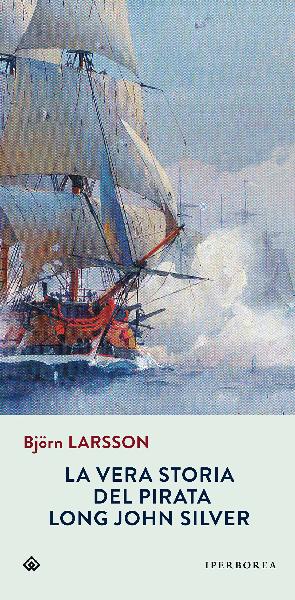 Libri da leggere in vacanza.  Consiglio di lettura al mare numero 3 La vera storia del pirata Long John Silver - Björn Larsson